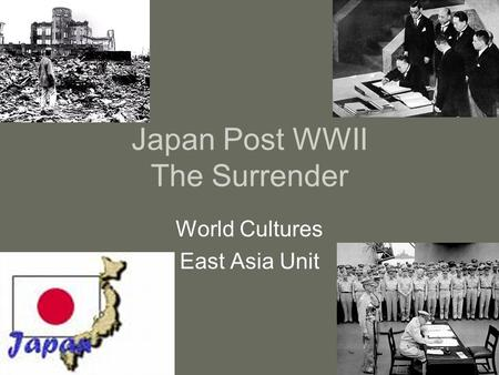 Japan Post WWII The Surrender World Cultures East Asia Unit.
