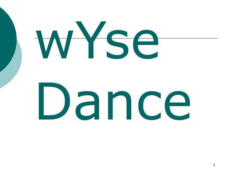 1 wYse Dance. 2 Teachers Note  Explain what the 5 actions of dance are  Decide a theme and show various Stimuli (i.e. poems, pictures, video clips,