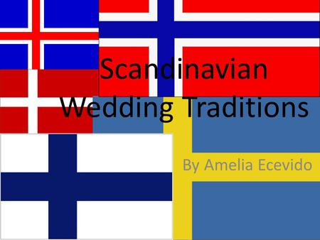 Scandinavian Wedding Traditions By Amelia Ecevido.