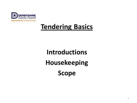 Tendering Basics Introductions Housekeeping Scope 1.