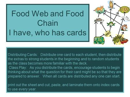 Food Web and Food Chain I have, who has cards