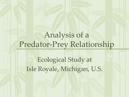 Analysis of a Predator-Prey Relationship Ecological Study at Isle Royale, Michigan, U.S.