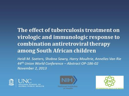 The effect of tuberculosis treatment on virologic and immunologic response to combination antiretroviral therapy among South African children Heidi M.