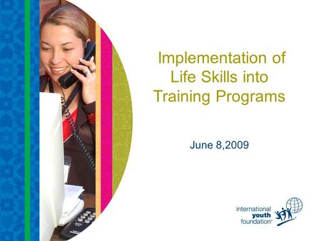 Implementation of Life Skills into Training Programs June 8,2009.