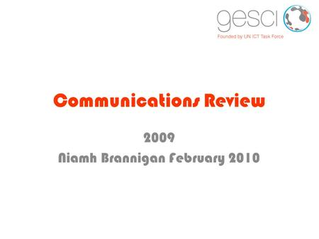 Communications Review 2009 Niamh Brannigan February 2010.