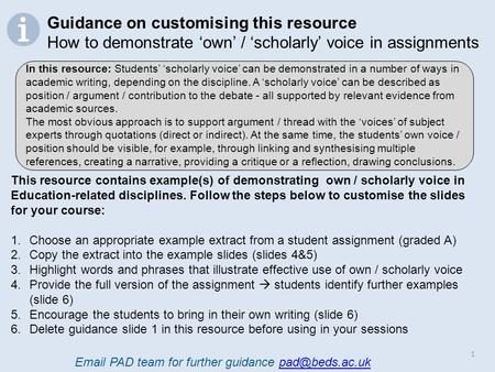 1 This resource contains example(s) of demonstrating own / scholarly voice in Education-related disciplines. Follow the steps below to customise the slides.