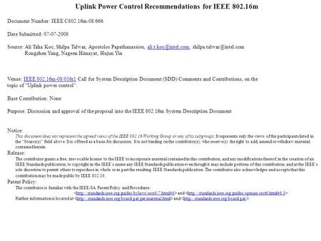 Uplink Power Control Recommendations for IEEE 802.16m Document Number: IEEE C802.16m-08/666 Date Submitted: 07-07-2008 Source: Ali Taha Koc, Shilpa Talwar,