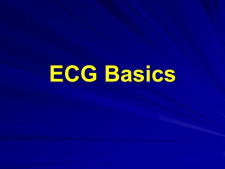 ECG Basics. The Normal Conduction System What is an ECG? The electrocardiogram (ECG) is a representation of the electrical events of the cardiac cycle.