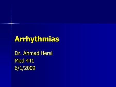 Arrhythmias Dr. Ahmad Hersi Med 441 6/1/2009. Conduction System Septal Branch.