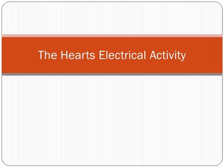 The Hearts Electrical Activity. Pacemaker The heart has a natural pacemaker that regulates the pace or rate of the heart. It sits in the upper portion.