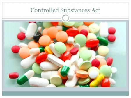 Controlled Substances Act. Drugs and Crime A drug is a natural or synthetic substance designed to affect the subject psychologically or physiologically.