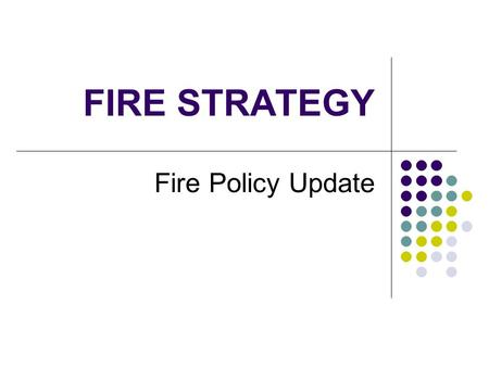 FIRE STRATEGY Fire Policy Update. Background Agricultural land is defined as forestland, rangeland, cropland and pastureland. Types of fires – Prescribed,