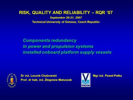 RISK, QUALITY AND RELIABILITY – RQR '07