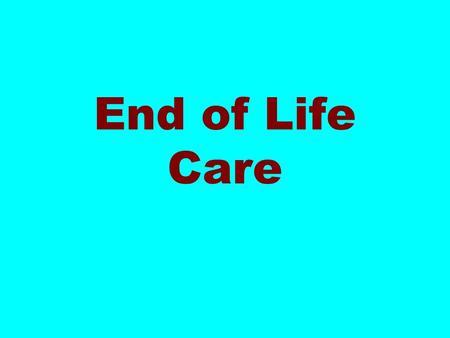 End of Life Care Let's talk about it! Death and Dying in America What has changed over the past century?