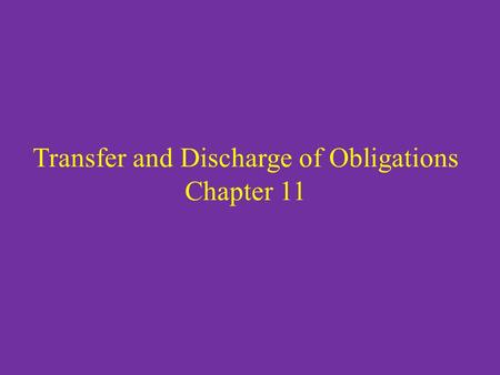 Transfer and Discharge of Obligations Chapter 11.