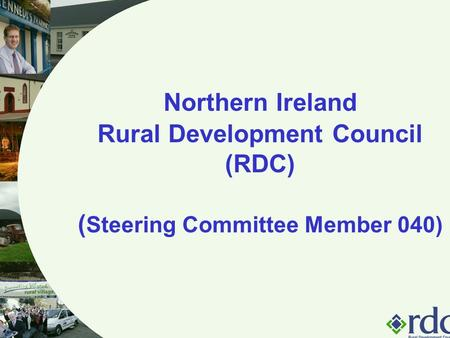 Northern Ireland Rural Development Council (RDC) ( Steering Committee Member 040)