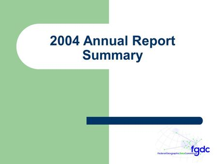 2004 Annual Report Summary. 2 Summary of Responses.