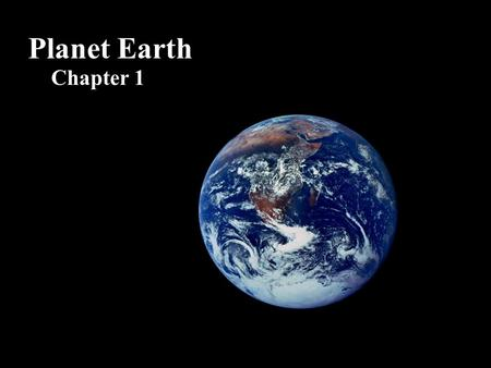 Planet Earth Chapter 1. Environmental Science - is the study of the infinite number of interactions between humans and the world in which we live. This.