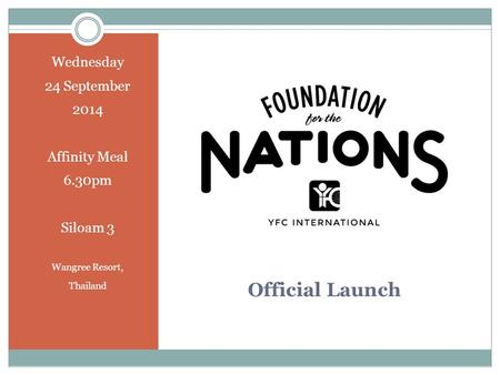 Official Launch Wednesday 24 September 2014 Affinity Meal 6.30pm Siloam 3 Wangree Resort, Thailand.