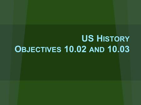 US History Objectives and 10.03