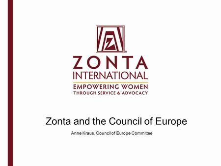 Zonta and the Council of Europe Anne Kraus, Council of Europe Committee.