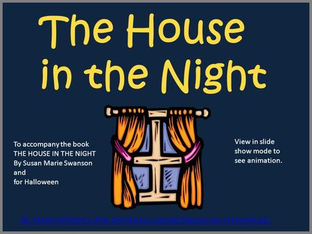 The House in the Night By Carolyn Wilhelm's, Wise Owl Factory, Licensed Graphics (do not distribute). To accompany the book THE HOUSE IN THE NIGHT By Susan.