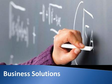 Business Solutions. Agenda Overview Business Solutions Benefits Company Summary.
