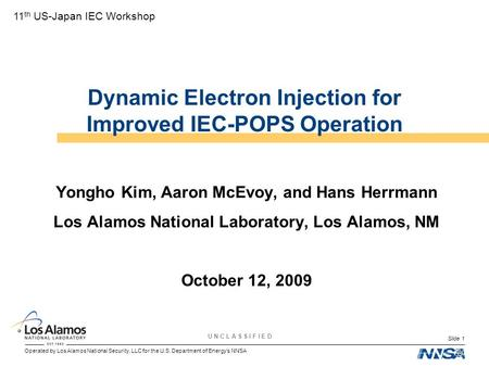 Operated by Los Alamos National Security, LLC for the U.S. Department of Energy's NNSA U N C L A S S I F I E D Slide 1 Dynamic Electron Injection for Improved.