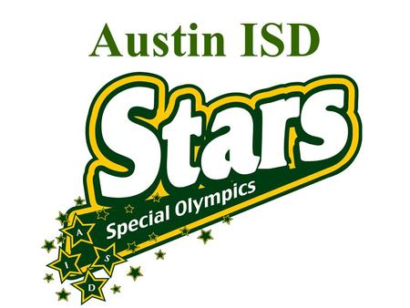 Austin ISD. Mission The mission of Special Olympics Texas is to provide year-round sports training and athletic competition in a variety of Olympic-type.
