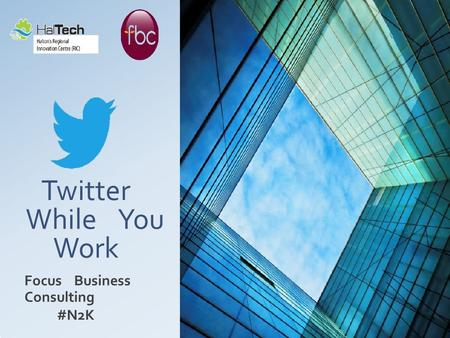 Twitter While You Work Focus Business Consulting #N2K.