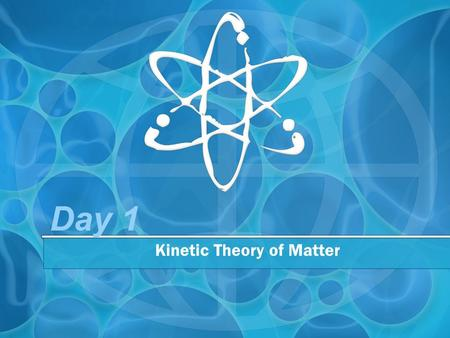Day 1 Kinetic Theory of Matter. SC Standards Covered Standard PS-3.6 Compare the properties of the four states of matter—solid, liquid, gas, and plasma—in.