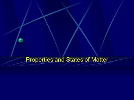 Properties and States of Matter