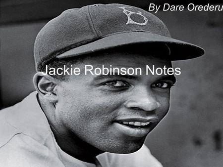 Jackie Robinson Notes By Dare Orederu. How do we define the personality traits of a hero? Personality traits of a hero are courageous, kind-hearted, brave,