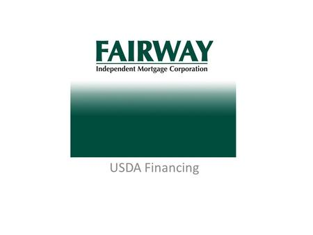 USDA USDA Financing. Who is Fairway We are a national Lender 11 th largest mortgage lender in the Nation - (Origination News) We just do mortgages You.