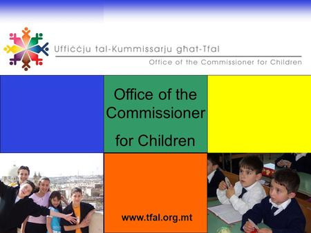 Office of the Commissioner for Children www.tfal.org.mt.