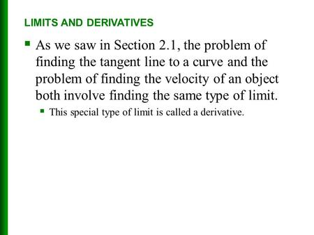  As we saw in Section 2.1, the problem of finding the tangent line to a curve and the problem of finding the velocity of an object both involve finding.