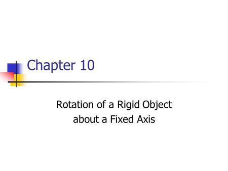 Rotation of a Rigid Object about a Fixed Axis