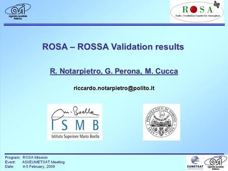 ROSA – ROSSA Validation results R. Notarpietro, G. Perona, M. Cucca
