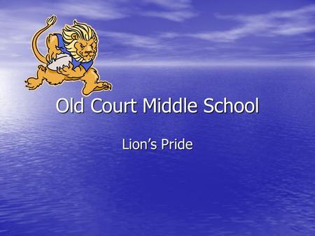 Old Court Middle School Lion's Pride. P.B.I.S Handbook Brief Overview of P.B.I.S. Brief Overview of P.B.I.S. Student Incentives and Rewards Student Incentives.
