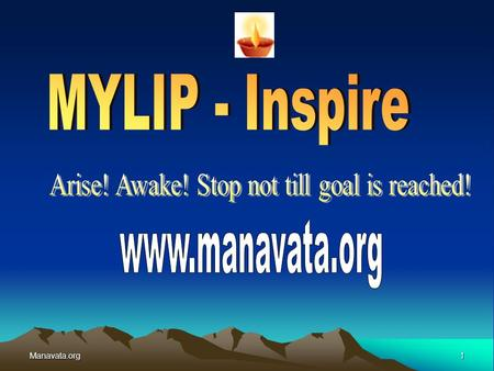 Manavata.org1. 2 Inspiring youth towards self-development to serve humanity to build Societal responsibility and leadership.