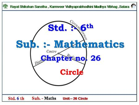Sub. :- Mathematics Circle Std. :- 6 th Chapter no. 26.