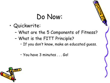 Do Now: Quickwrite: What are the 5 Components of Fitness?
