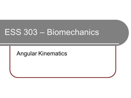 ESS 303 – Biomechanics Angular Kinematics. From Last Time Someone kicks a football so that it travels at a velocity of 29.7m/s at an angle of 22° above.