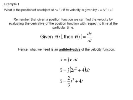 Remember that given a position function we can find the velocity by evaluating the derivative of the position function with respect to time at the particular.