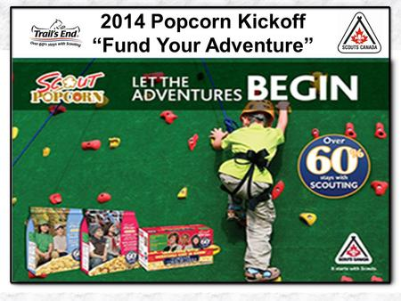 "2014 Popcorn Kickoff ""Fund Your Adventure"". Northern Lights Council 2014 Popcorn Sale."
