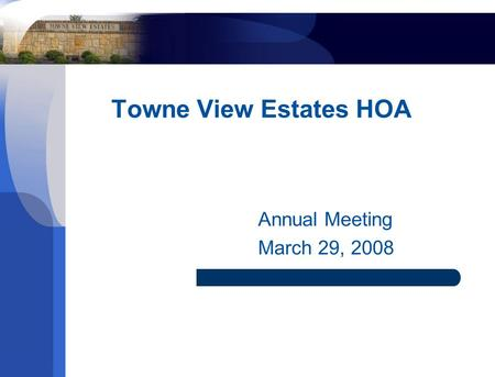 Towne View Estates HOA Annual Meeting March 29, 2008.