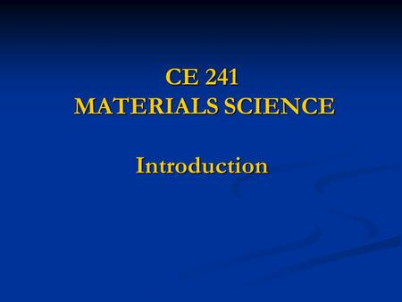 CE 241 MATERIALS SCIENCE Introduction. What do Engineers do? Design and Build.... Design and Build.... As Civil Engineers we design and build civil structures.