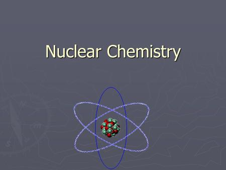 nuclear chemistry Nuclear chemistry is the study of the chemical and physical properties of  elements as influenced by changes in the structure of the atomic nucleus  modern.