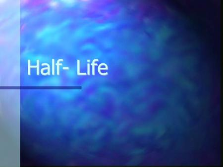 Half- Life. Some minerals contain radioactive elements. Some minerals contain radioactive elements. The rate at which these elements decay (turn into.