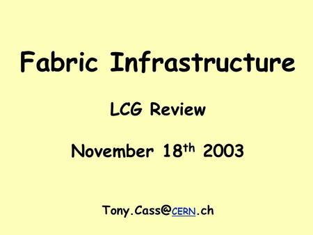 Fabric Infrastructure LCG Review November 18 th 2003 CERN.ch.
